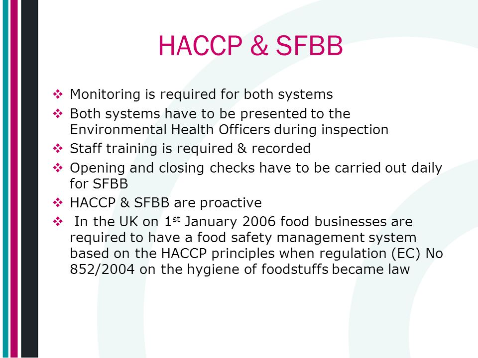 HACCP & SFBB Monitoring is required for both systems
