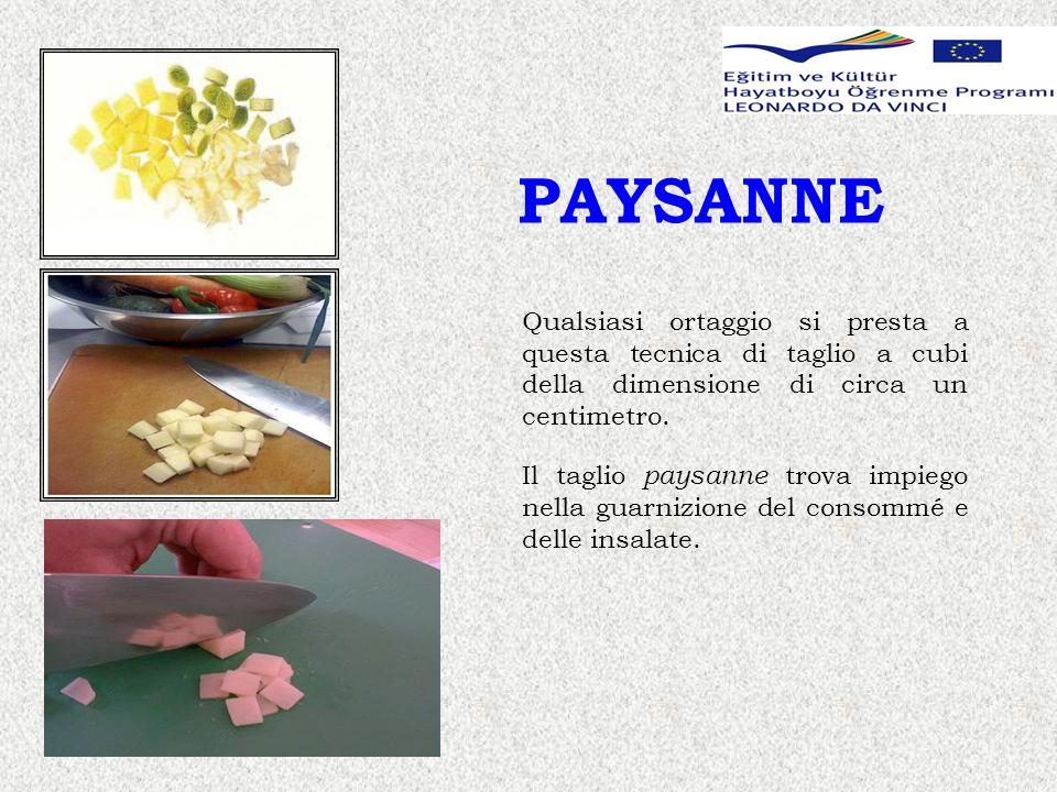 PAYSANNE Qualsiasi ortaggio si presta a questa tecnica di taglio a cubi della dimensione di circa un centimetro.