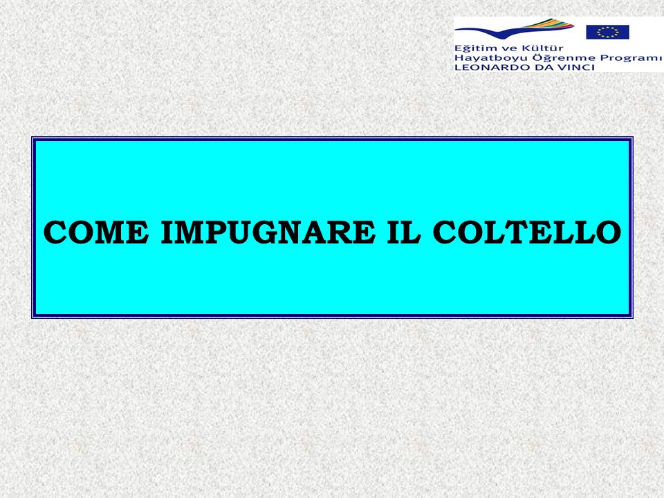 COME IMPUGNARE IL COLTELLO