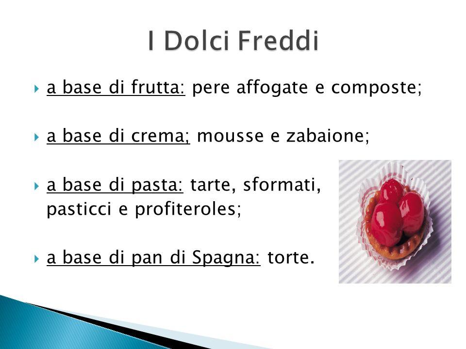 I Dolci Freddi a base di frutta: pere affogate e composte;