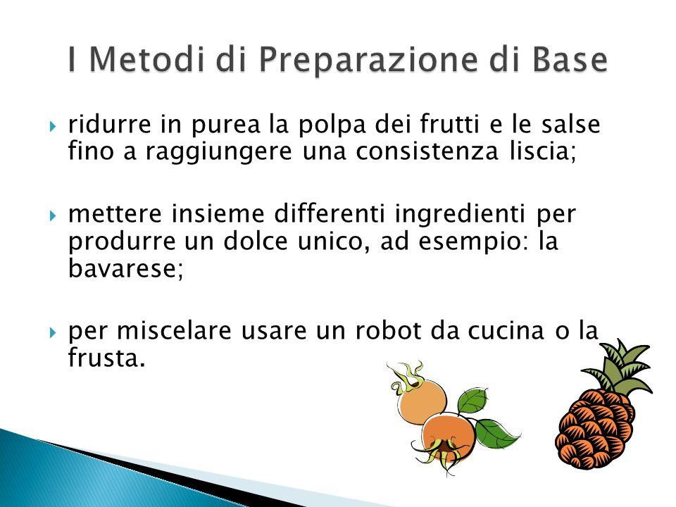 I Metodi di Preparazione di Base
