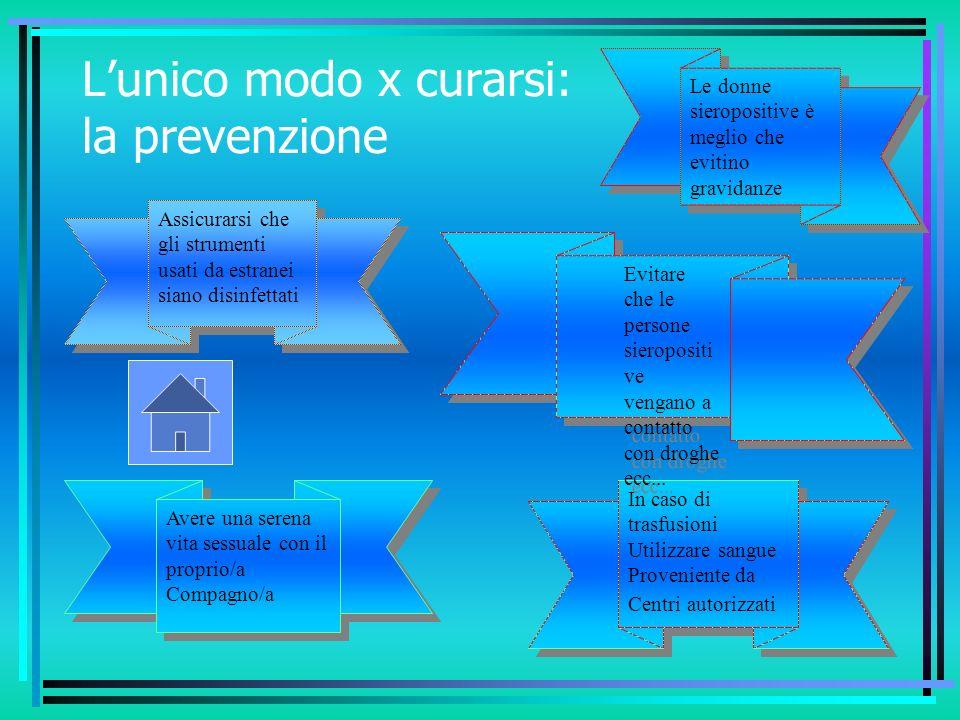 L'unico modo x curarsi: la prevenzione