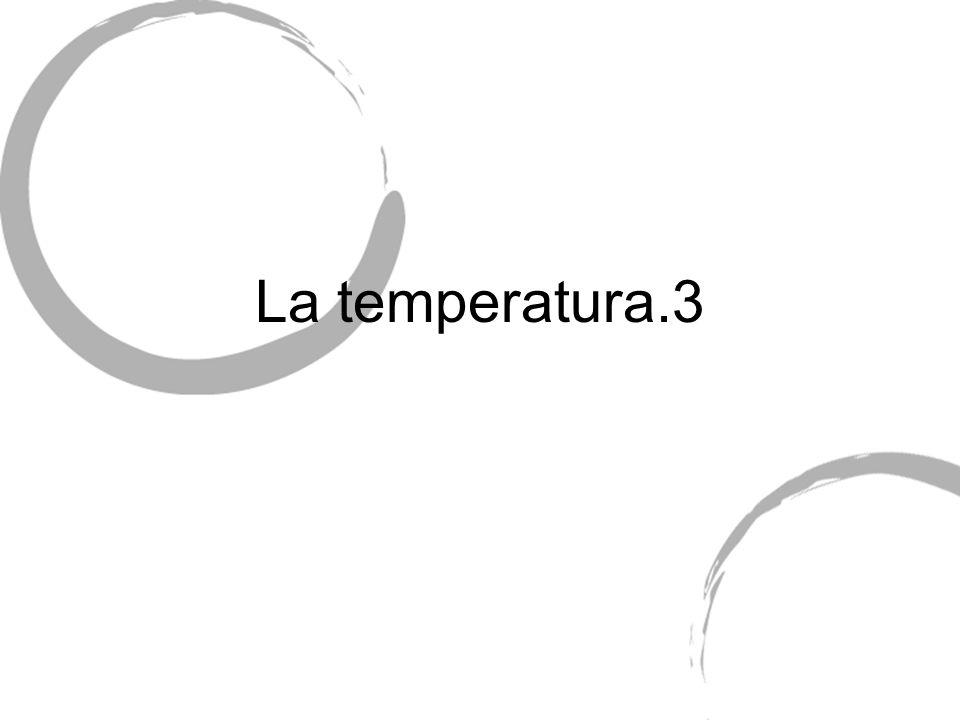 La temperatura.3