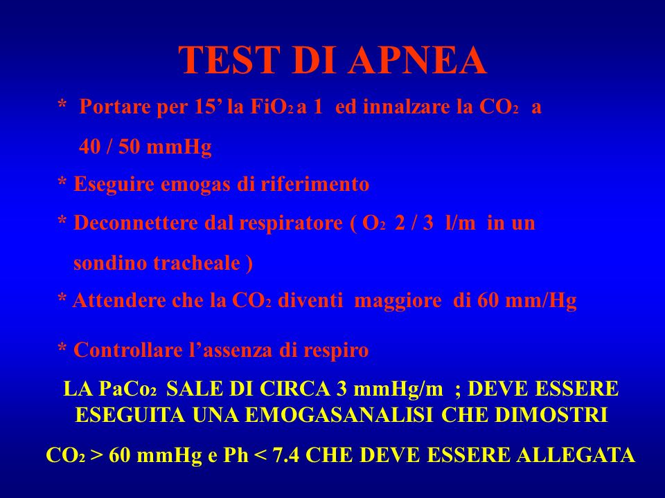 CO2 > 60 mmHg e Ph < 7.4 CHE DEVE ESSERE ALLEGATA