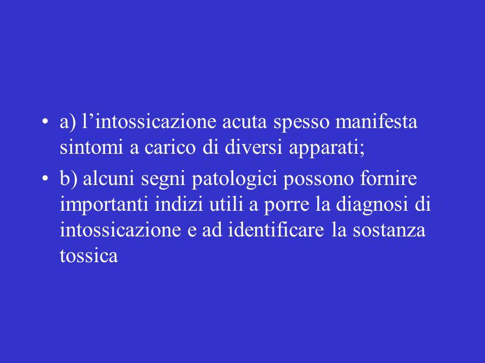 a) l'intossicazione acuta spesso manifesta sintomi a carico di diversi apparati;
