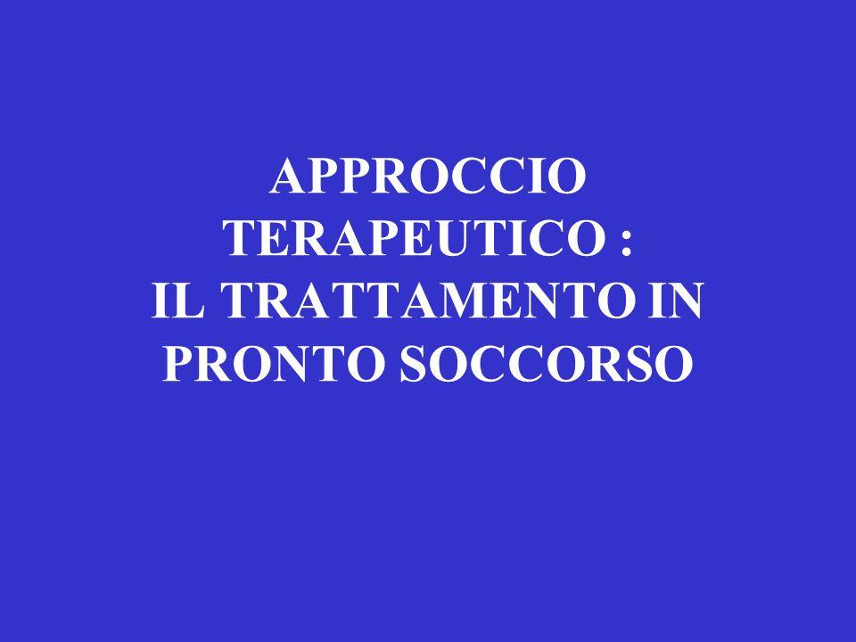 APPROCCIO TERAPEUTICO : IL TRATTAMENTO IN PRONTO SOCCORSO