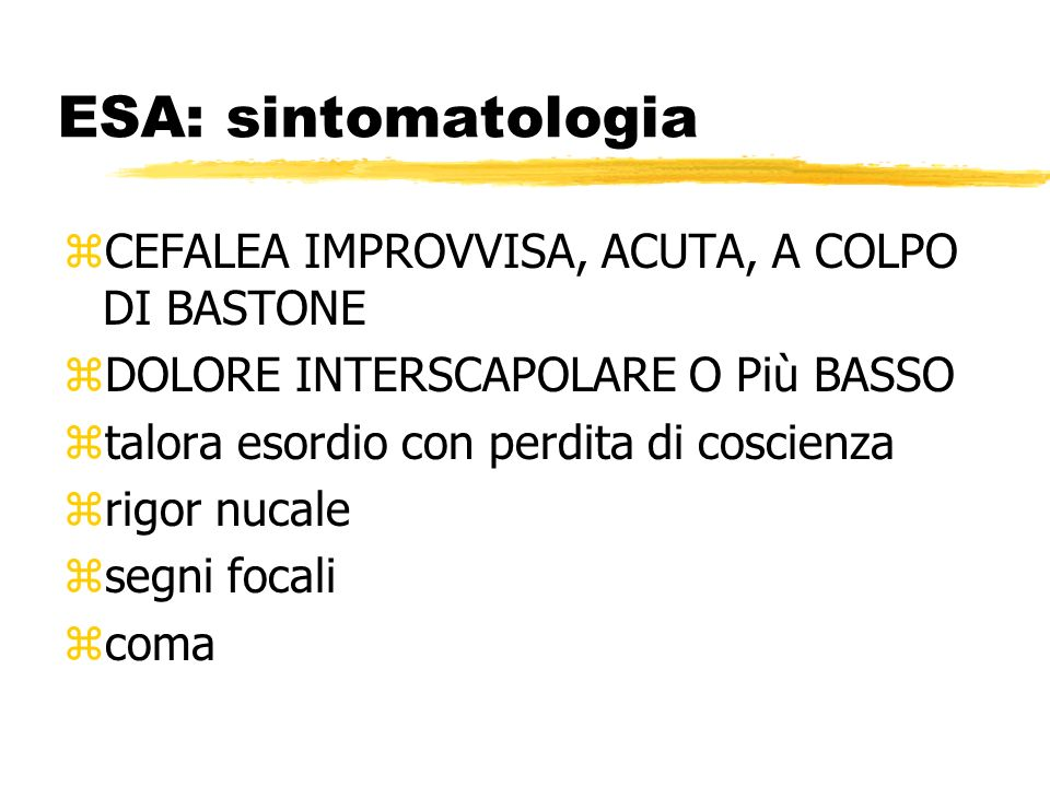 ESA: sintomatologia CEFALEA IMPROVVISA, ACUTA, A COLPO DI BASTONE