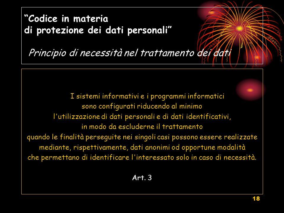 Codice in materia di protezione dei dati personali Principio di necessità nel trattamento dei dati