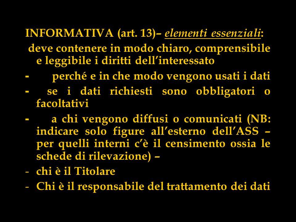 INFORMATIVA (art. 13)– elementi essenziali:
