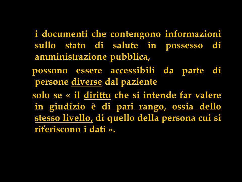 i documenti che contengono informazioni sullo stato di salute in possesso di amministrazione pubblica,