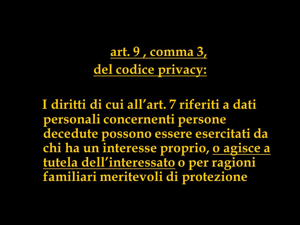 art. 9 , comma 3, del codice privacy:
