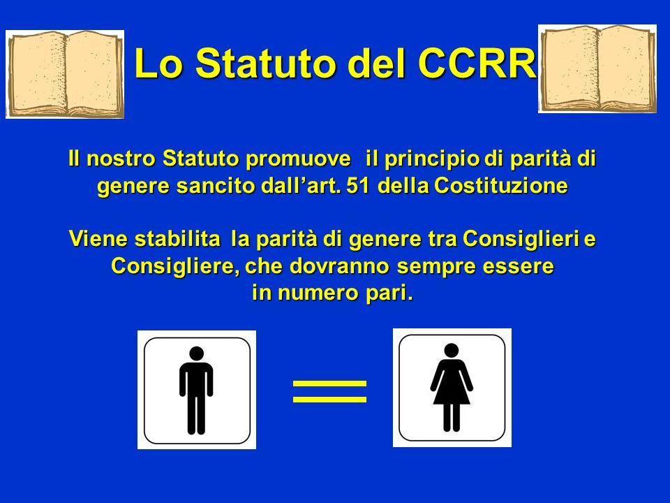 Lo Statuto del CCRR Il nostro Statuto promuove il principio di parità di genere sancito dall'art. 51 della Costituzione.