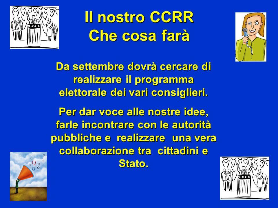 Il nostro CCRR Che cosa farà