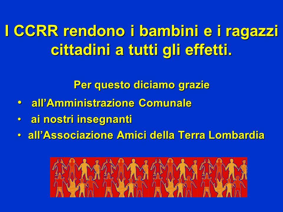 I CCRR rendono i bambini e i ragazzi cittadini a tutti gli effetti.
