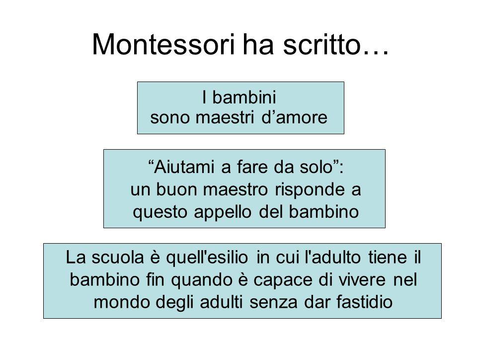Montessori ha scritto…