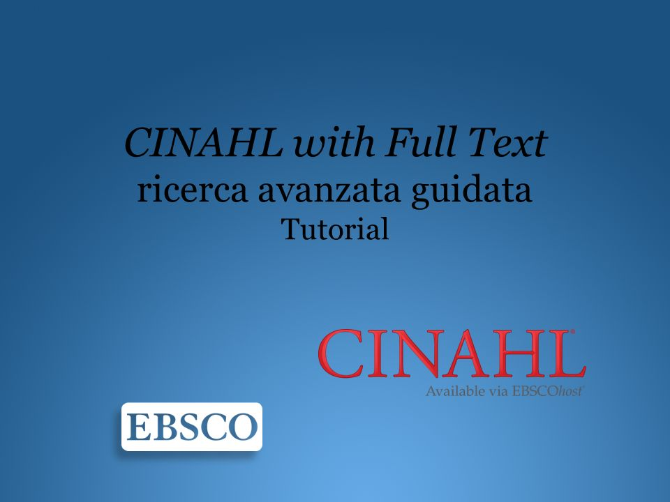 CINAHL with Full Text ricerca avanzata guidata Tutorial