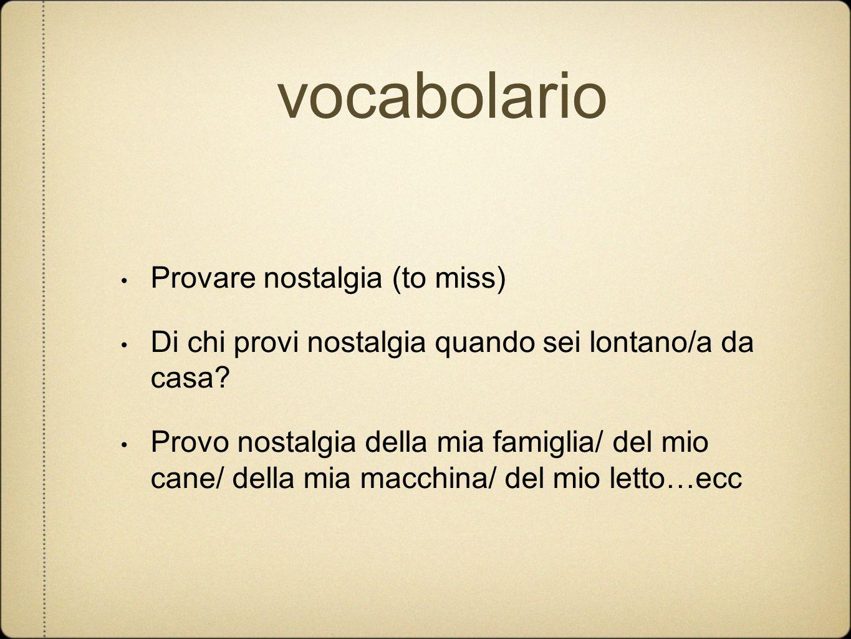vocabolario Provare nostalgia (to miss)