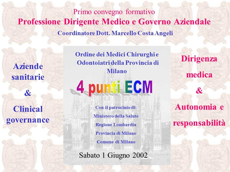 4 punti ECM Dirigenza medica Aziende sanitarie & & Autonomia e