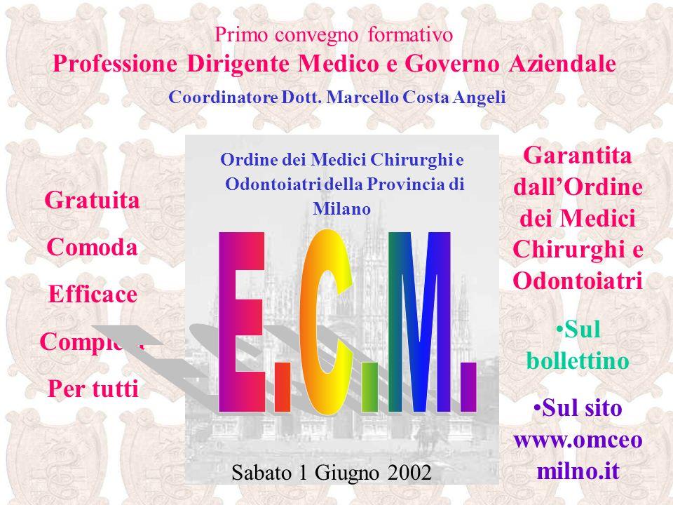 E.C.M. Garantita dall'Ordine dei Medici Chirurghi e Odontoiatri