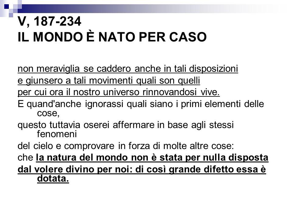 V, 187-234 IL MONDO È NATO PER CASO