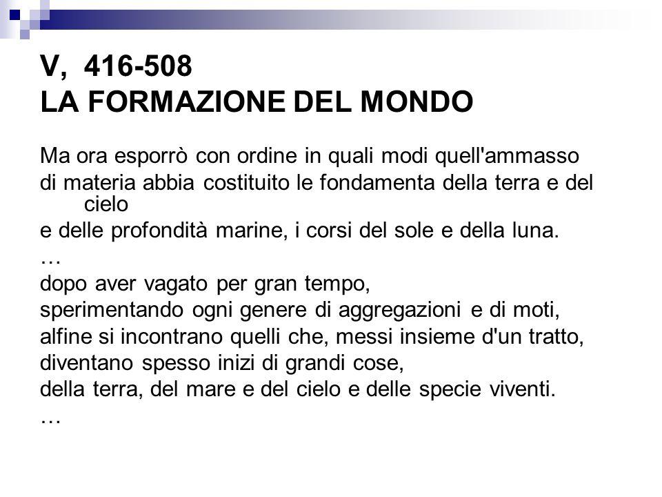 V, 416-508 LA FORMAZIONE DEL MONDO