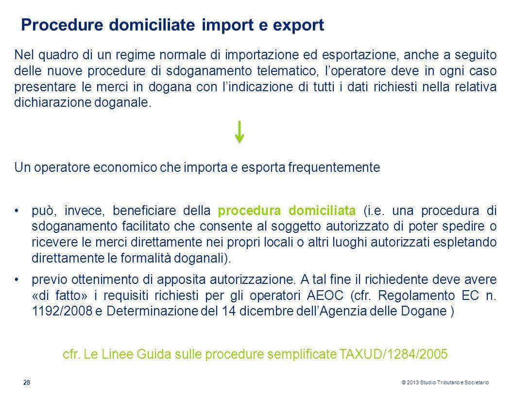cfr. Le Linee Guida sulle procedure semplificate TAXUD/1284/2005