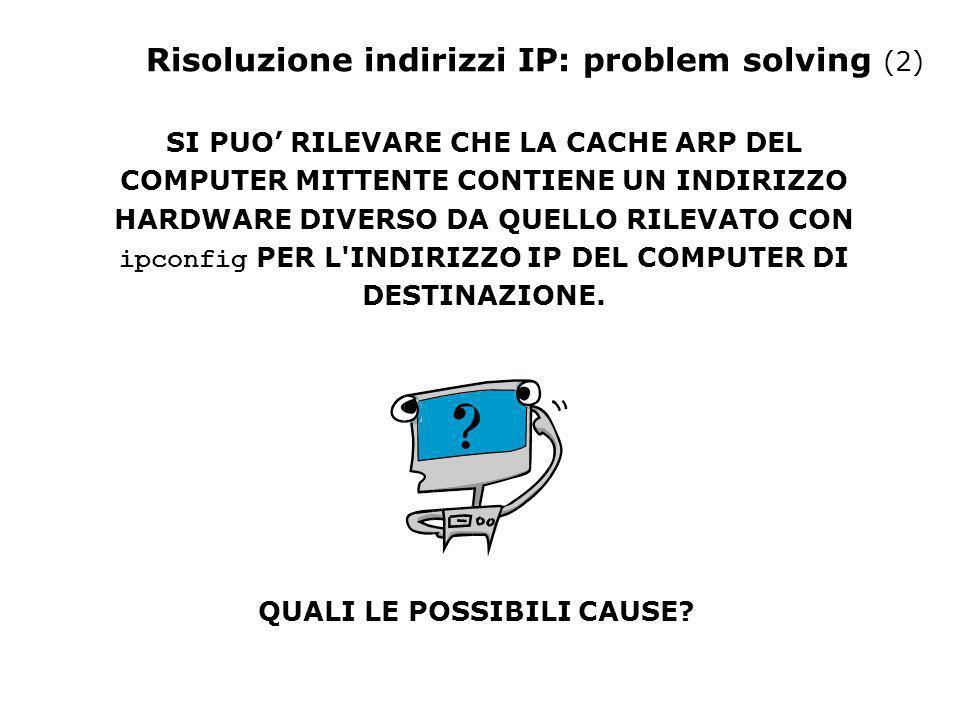 Risoluzione indirizzi IP: problem solving (2)