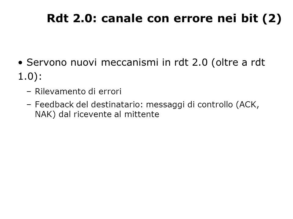 Rdt 2.0: canale con errore nei bit (2)