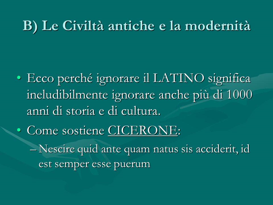 B) Le Civiltà antiche e la modernità