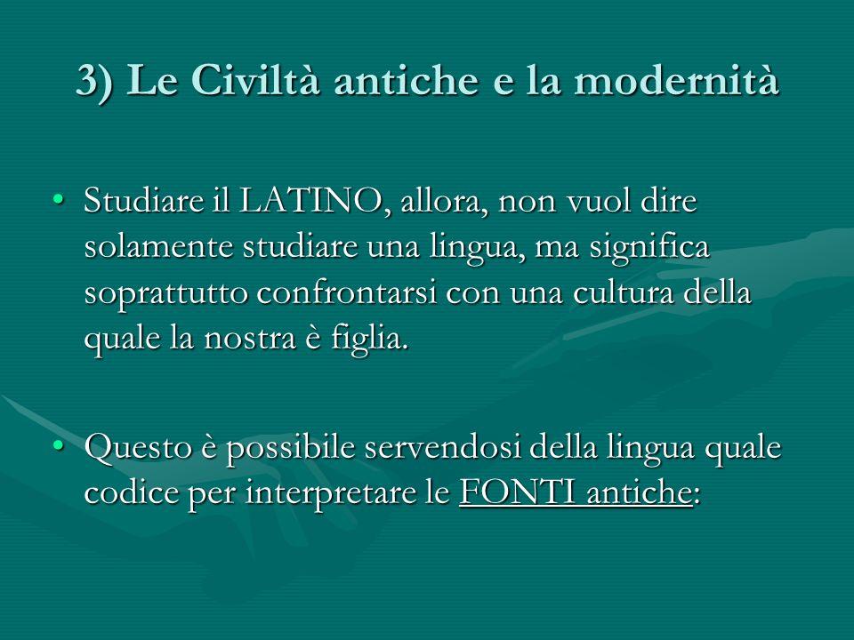 3) Le Civiltà antiche e la modernità