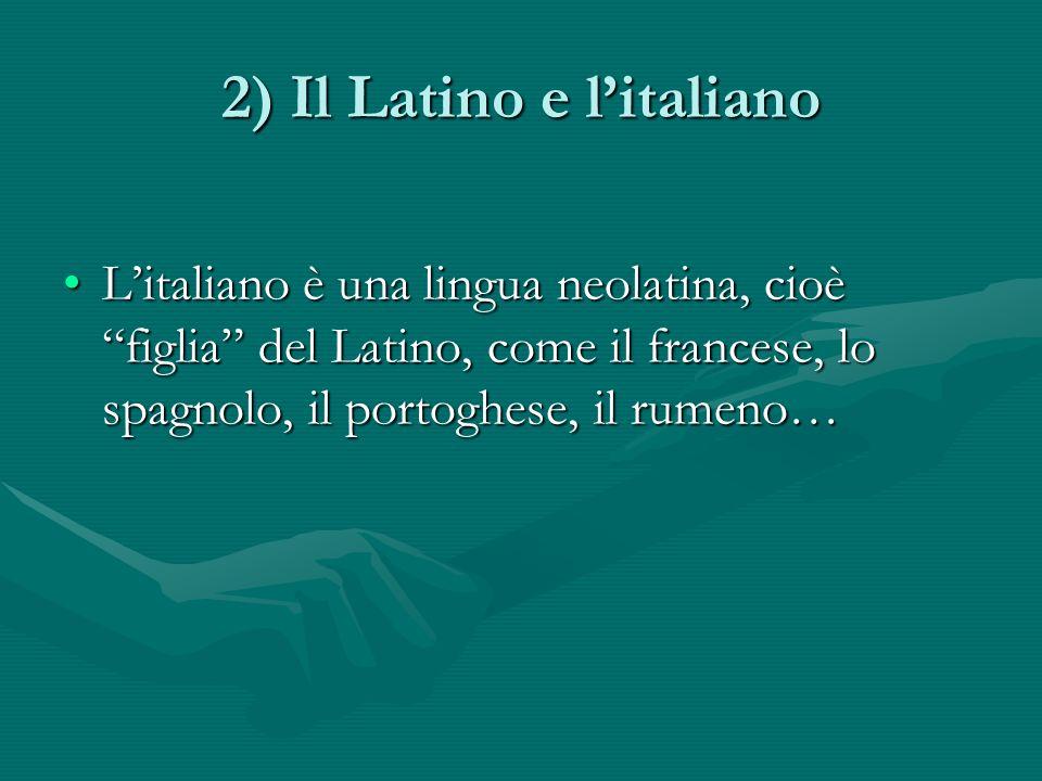 2) Il Latino e l'italiano