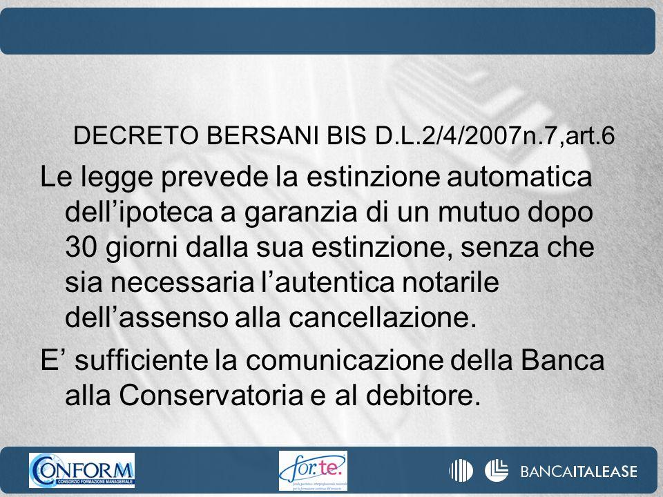 DECRETO BERSANI BIS D.L.2/4/2007n.7,art.6