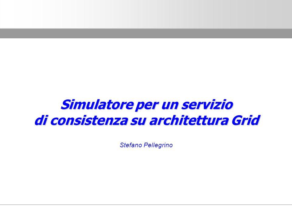 Simulatore per un servizio di consistenza su architettura Grid