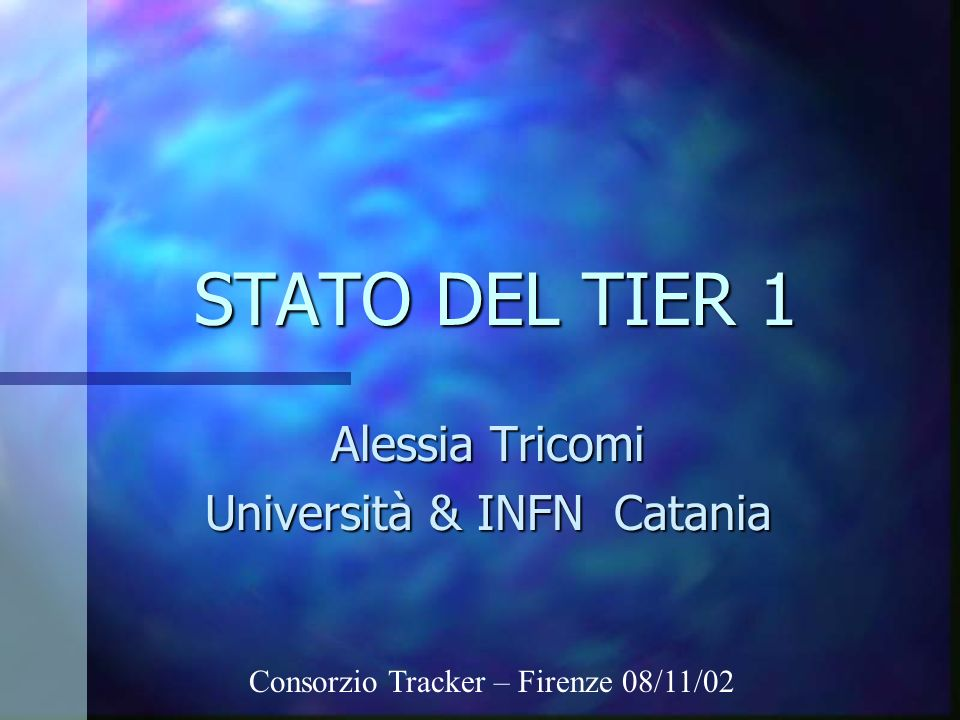 Alessia Tricomi Università & INFN Catania