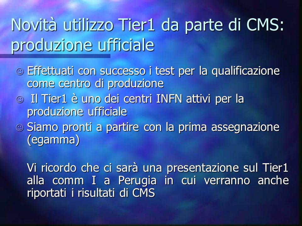 Novità utilizzo Tier1 da parte di CMS: produzione ufficiale