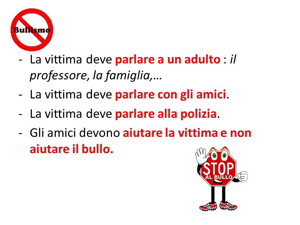 La vittima deve parlare a un adulto : il professore, la famiglia,…