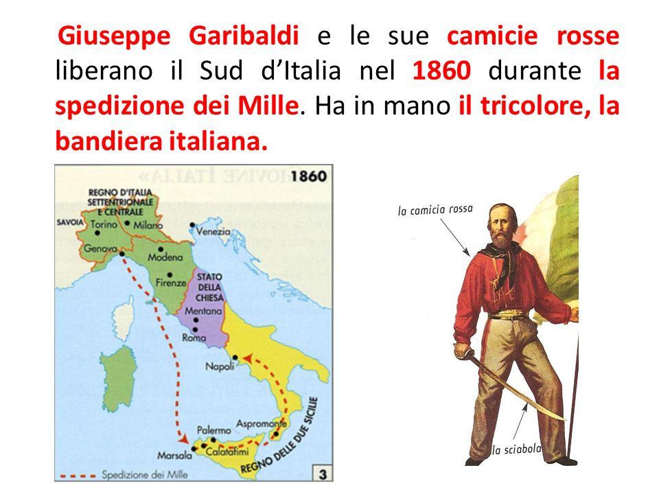 Giuseppe Garibaldi e le sue camicie rosse liberano il Sud d'Italia nel 1860 durante la spedizione dei Mille.