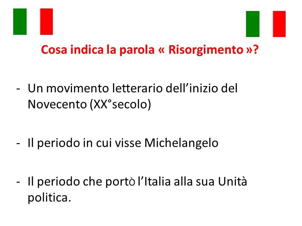 Cosa indica la parola « Risorgimento »