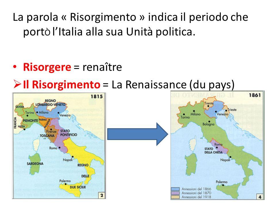 La parola « Risorgimento » indica il periodo che portÒ l'Italia alla sua Unità politica.