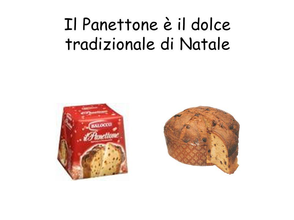 Il Panettone è il dolce tradizionale di Natale