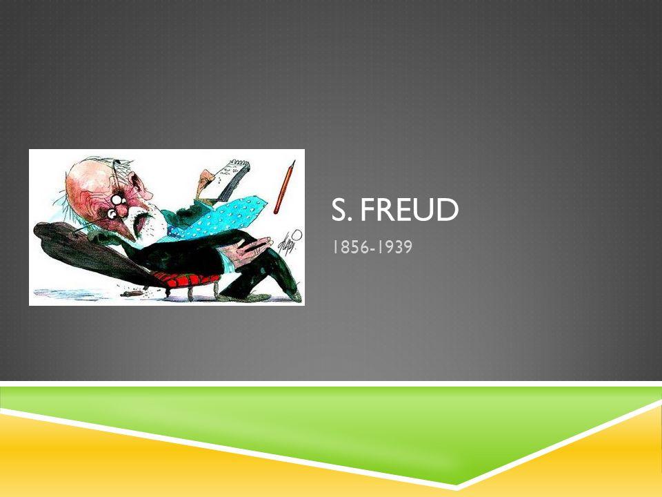 S. Freud 1856-1939