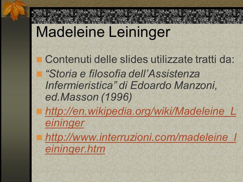 Madeleine Leininger Contenuti delle slides utilizzate tratti da: