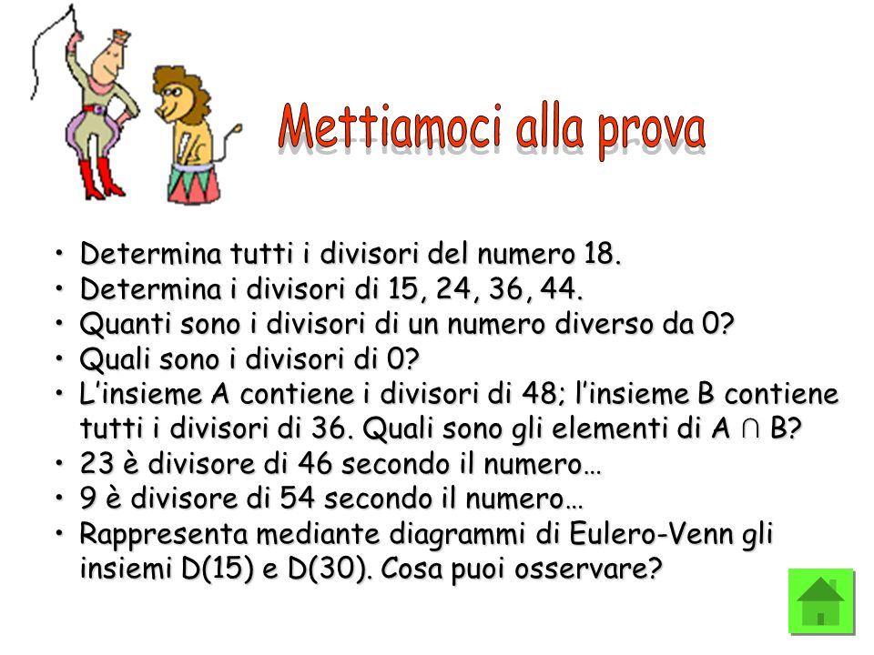 Mettiamoci alla prova Determina tutti i divisori del numero 18.