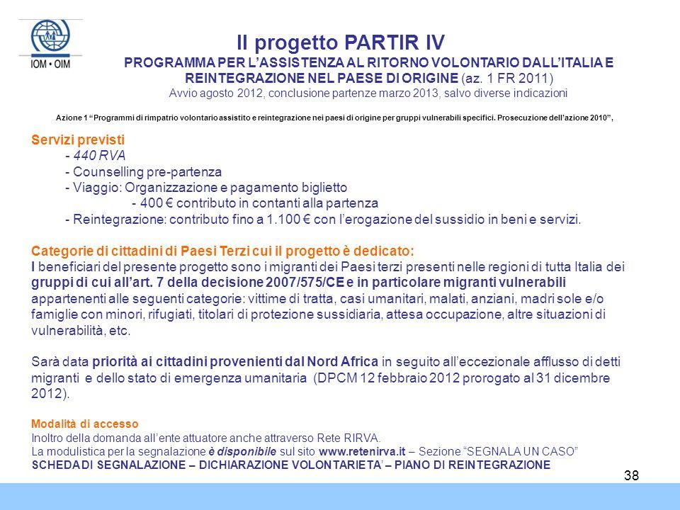 Il progetto PARTIR IV PROGRAMMA PER L'ASSISTENZA AL RITORNO VOLONTARIO DALL'ITALIA E REINTEGRAZIONE NEL PAESE DI ORIGINE (az. 1 FR 2011)