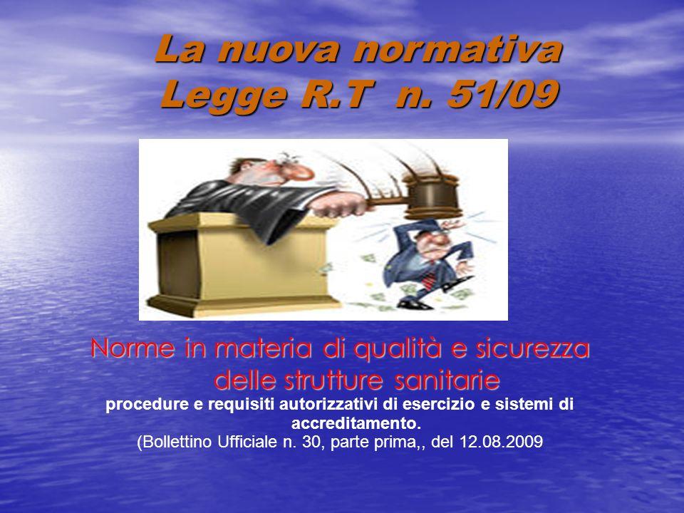 La nuova normativa Legge R.T n. 51/09