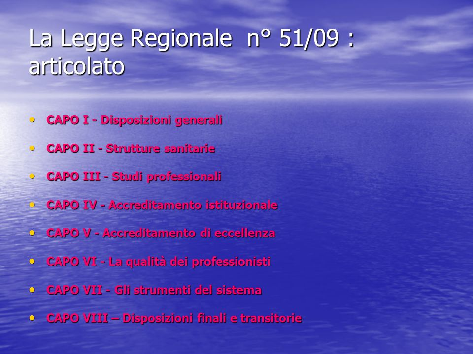 La Legge Regionale n° 51/09 : articolato