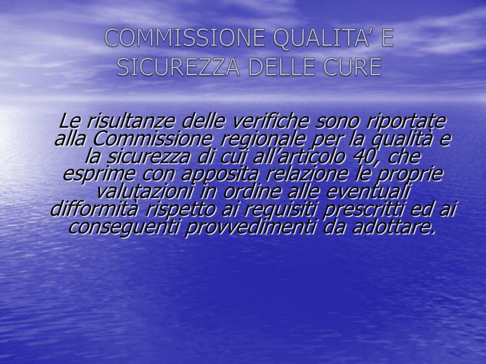 Verifiche della Giunta: La Commissione Qualità e sicurezza ed il Gruppo tecnico di valutazione COMMISSIONE QUALITA' E SICUREZZA DELLE CURE