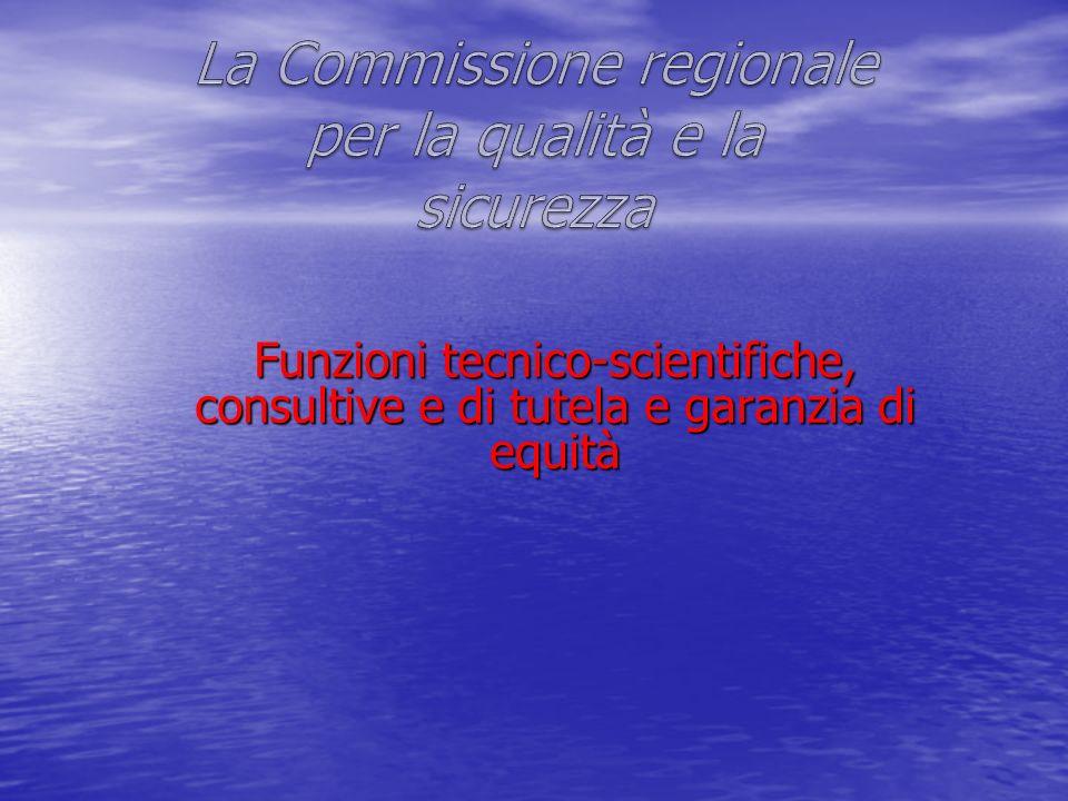 La Commissione regionale per la qualità e la sicurezza