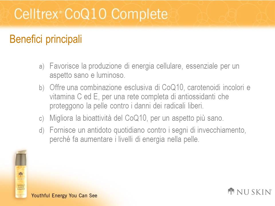 Benefici principali Favorisce la produzione di energia cellulare, essenziale per un aspetto sano e luminoso.
