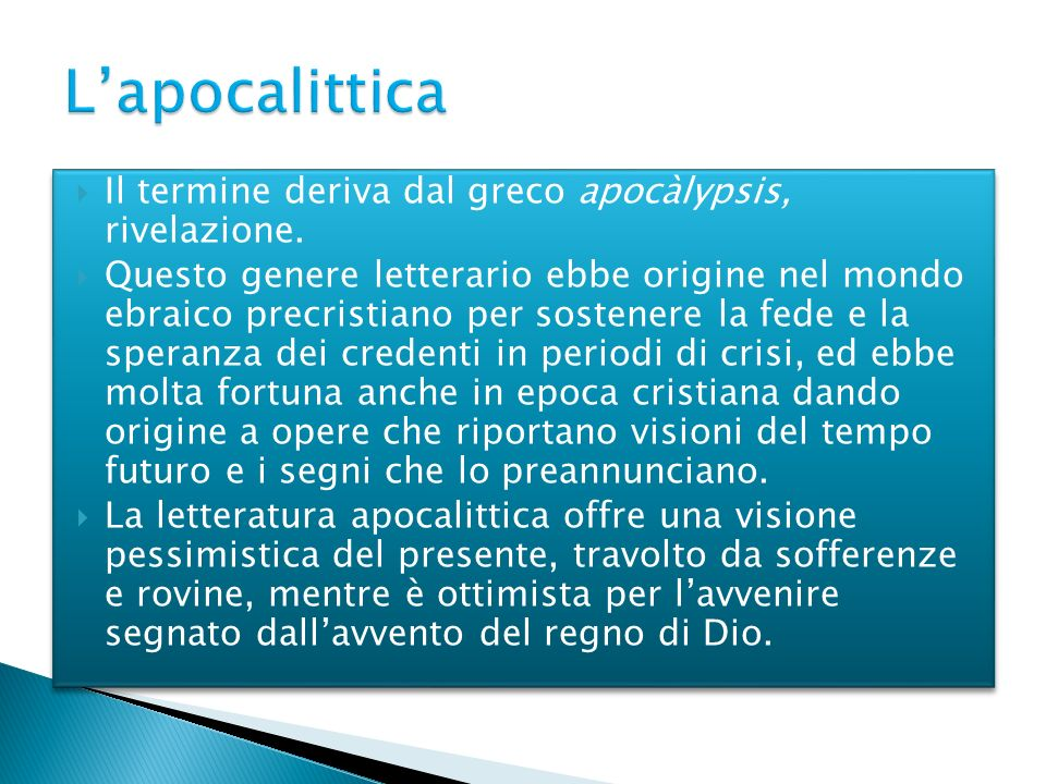 L'apocalittica Il termine deriva dal greco apocàlypsis, rivelazione.
